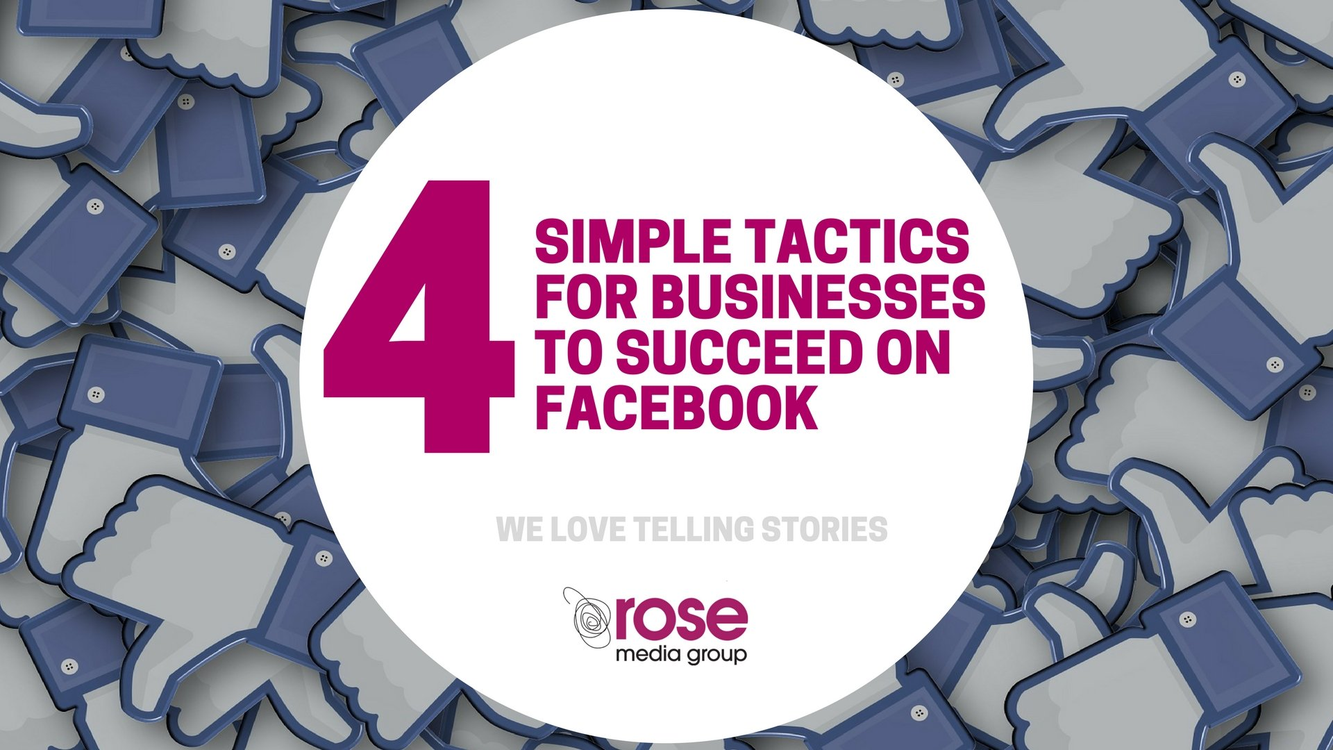 4 Simple tactics for businesses to succeed on Facebook